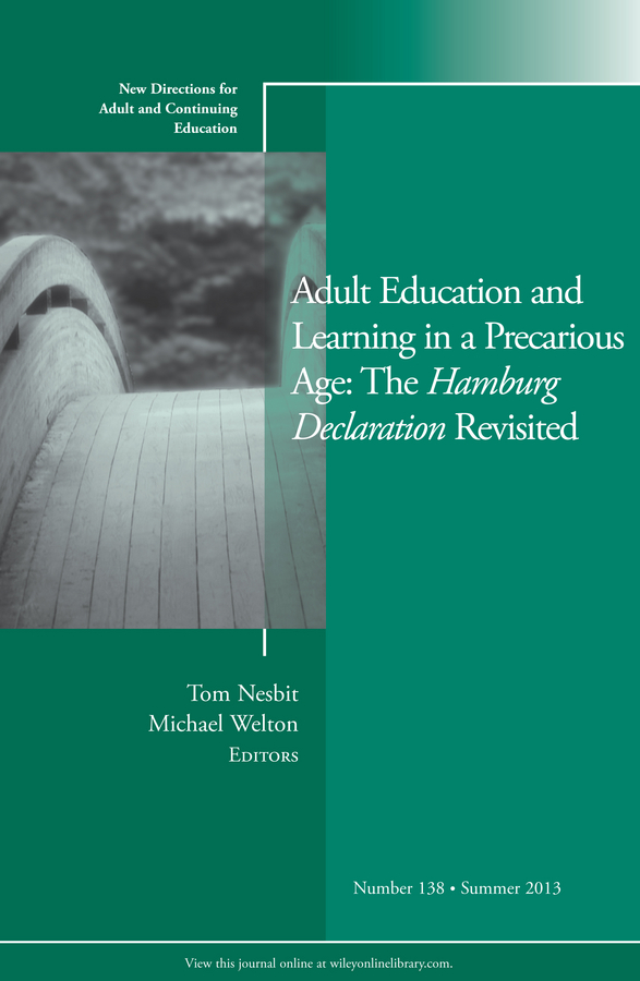 Welton Michael Adult Education and Learning in a Precarious Age: The Hamburg Declaration Revisited. New Directions for Adult and Continuing Education, Number 138 as it is hamburg