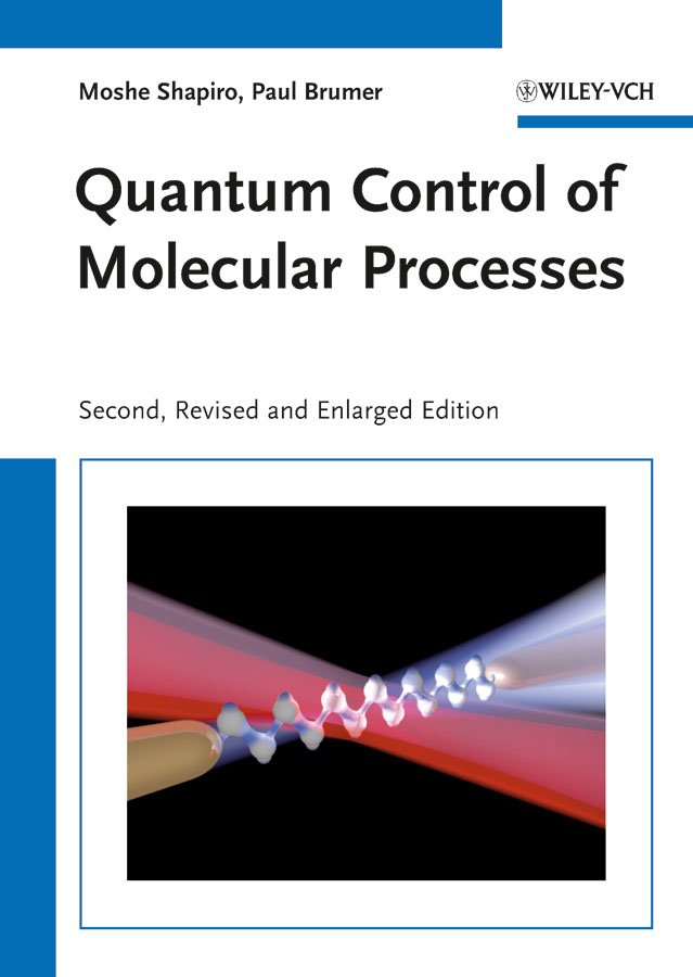 Shapiro Moshe Quantum Control of Molecular Processes stefanos trachanas an introduction to quantum physics a first course for physicists chemists materials scientists and engineers