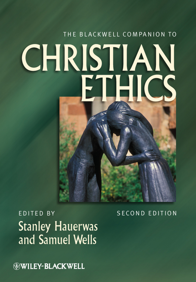 Wells Samuel The Blackwell Companion to Christian Ethics 50 successful harvard application essays 5 th edition