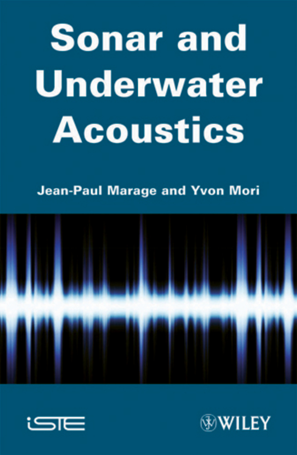 Marage Jean-Paul Sonars and Underwater Acoustics эван паркер electro acoustic ensemble evan parker electro acoustic ensemble the eleventh hour