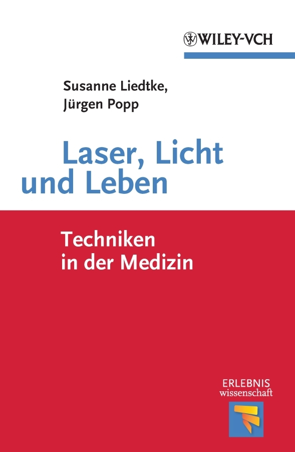 Popp Jürgen Laser, Licht und Leben. Techniken in der Medizin der uberflussige mensch