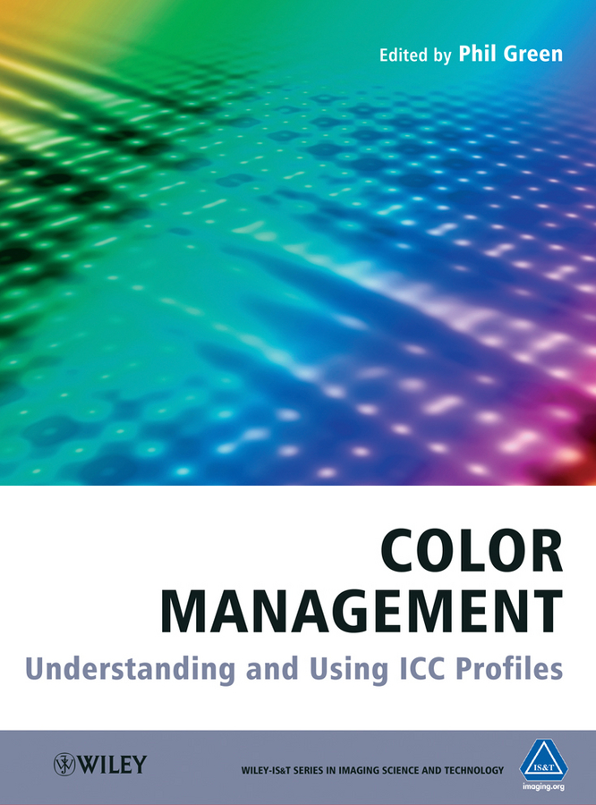 Kriss Michael Color Management. Understanding and Using ICC Profiles information management in diplomatic missions