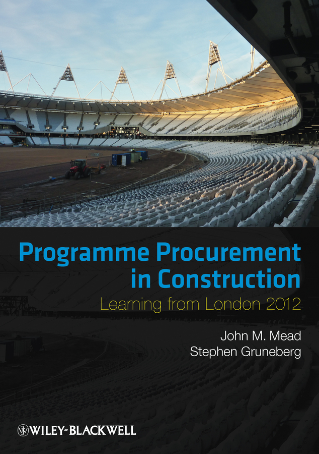 Mead John Programme Procurement in Construction. Learning from London 2012 procurement of built assets