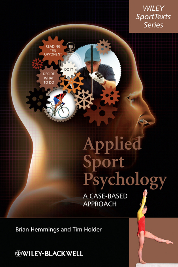 Holder Tim Applied Sport Psychology. A Case-Based Approach caltabiano marie louise applied topics in health psychology
