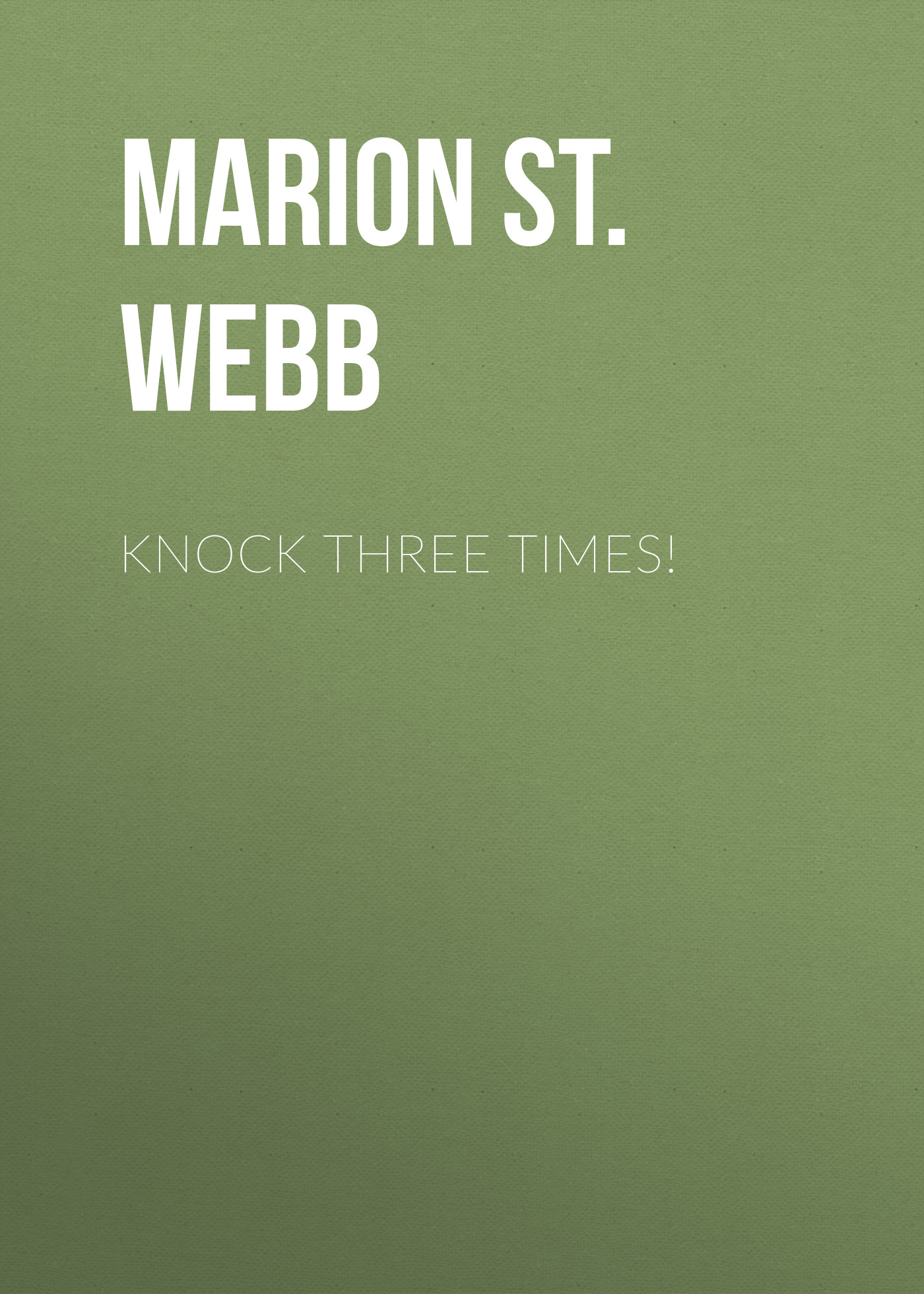 лучшая цена Marion St. John Webb Knock Three Times!