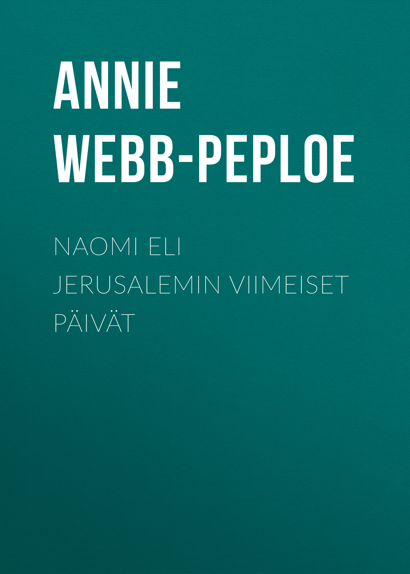 Annie Webb-Peploe Naomi eli Jerusalemin viimeiset päivät