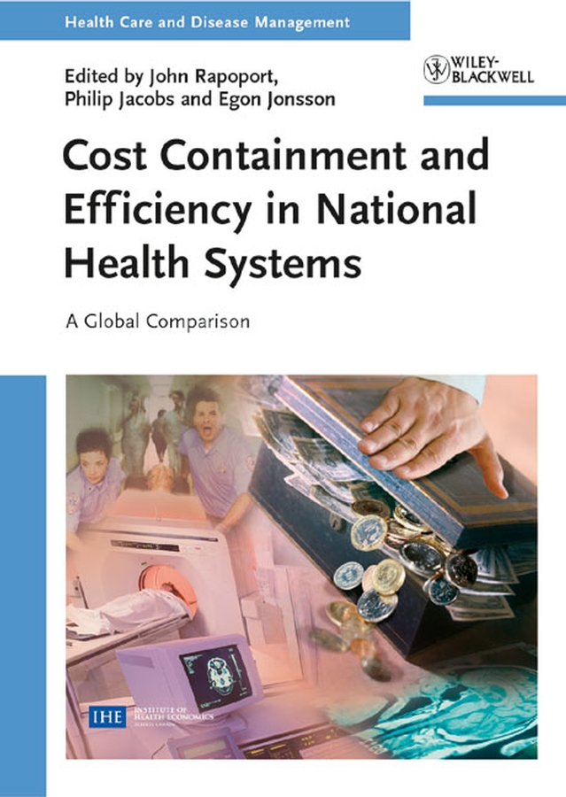 Egon Jonsson Cost Containment and Efficiency in National Health Systems. A Global Comparison dr d s handbook for men over 40 a guide to health fitness living and loving in the prime of life