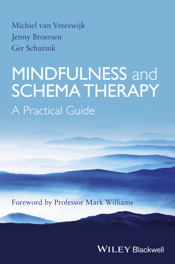 Jenny Broersen Mindfulness and Schema Therapy. A Practical Guide