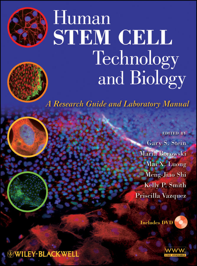 Maria Borowski Human Stem Cell Technology and Biology. A Research Guide and Laboratory Manual