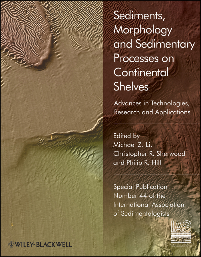 Michael Li Z. Sediments, Morphology and Sedimentary Processes on Continental Shelves. Advances in technologies, research and applications (Special Publication 44 of the IAS) xie lei advances in statistical monitoring of complex multivariate processes with applications in industrial process control