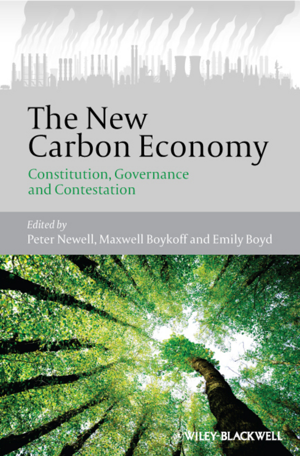 Peter Newell The New Carbon Economy. Constitution, Governance and Contestation все цены