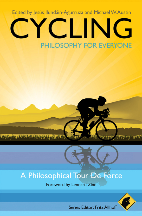 Fritz Allhoff Cycling - Philosophy for Everyone. A Philosophical Tour de Force fritz allhoff coffee philosophy for everyone grounds for debate