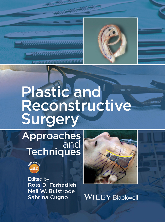 Ross Farhadieh Plastic and Reconstructive Surgery. Approaches and Techniques все цены
