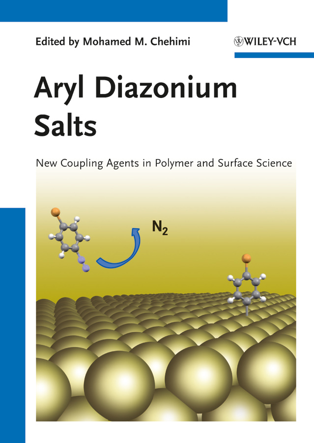 Mohamed Chehimi Mehdi Aryl Diazonium Salts. New Coupling Agents and Surface Science surface decontamination of carabeef