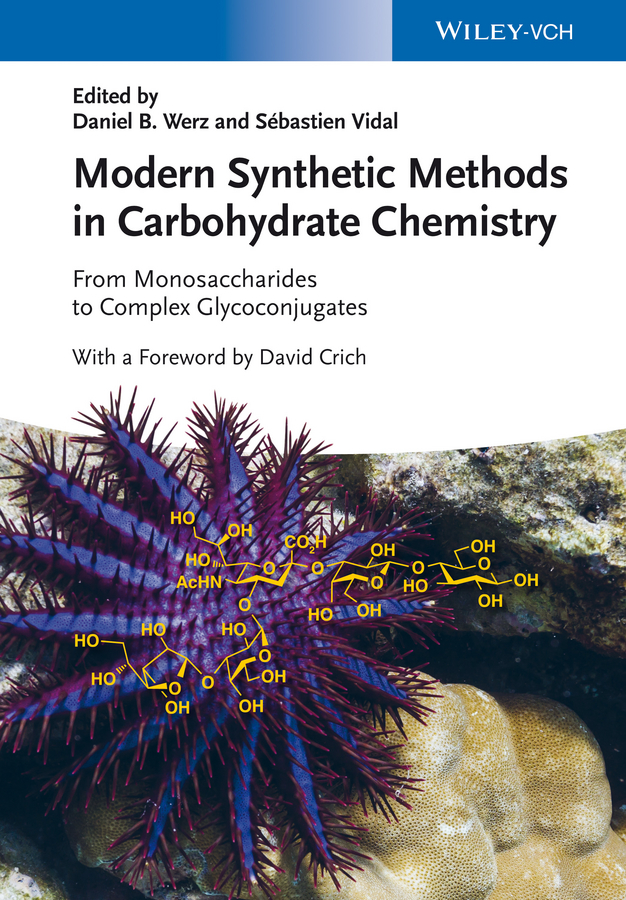 Фото - David Crich Modern Synthetic Methods in Carbohydrate Chemistry. From Monosaccharides to Complex Glycoconjugates lincoln phelps chemistry for beginners