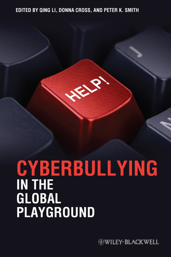Qing Li Cyberbullying in the Global Playground. Research from International Perspectives