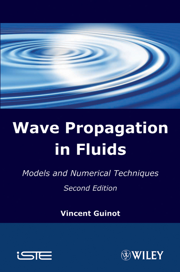 Vincent Guinot Wave Propagation in Fluids. Models and Numerical Techniques cho w s to stochastic structural dynamics application of finite element methods