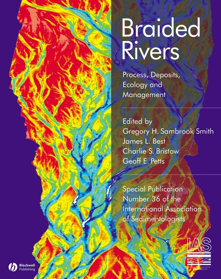 Ian Jarvis Braided Rivers. Process, Deposits, Ecology and Management (Special Publication 36 of the IAS) недорго, оригинальная цена