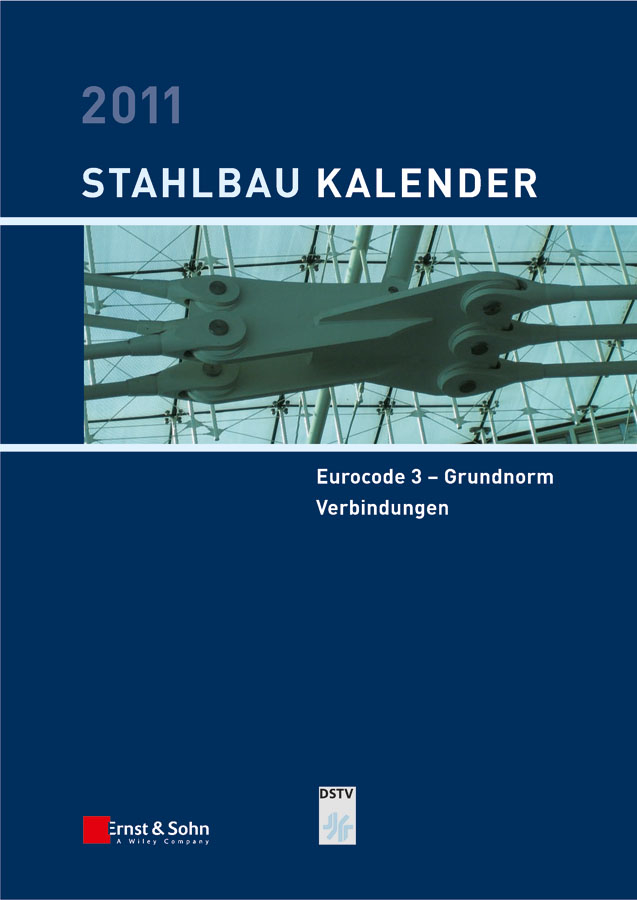 Ulrike Kuhlmann Stahlbau-Kalender 2011. Schwerpunkte: Eurocode 3 - Grundnorm, Verbindungen цена