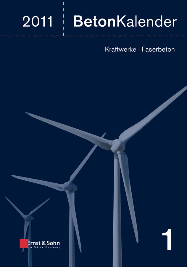 Konrad Bergmeister Beton-Kalender 2011. Kraftwerke, Faserbeton fiber reinforced self compacting concrete