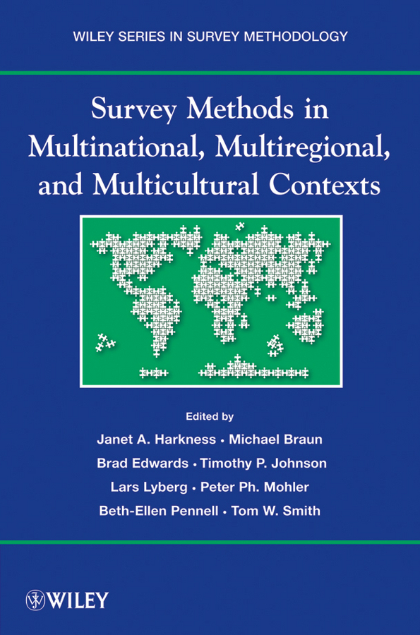 Michael Braun Survey Methods in Multicultural, Multinational, and Multiregional Contexts a cross–polity survey