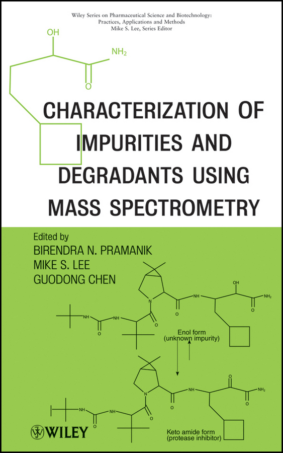 Birendra Pramanik Characterization of Impurities and Degradants Using Mass Spectrometry