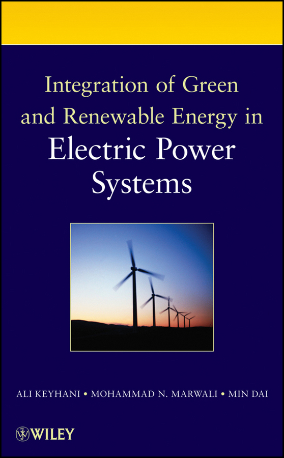 Ali Keyhani Integration of Green and Renewable Energy in Electric Power Systems the number of displays with intelligent control electronics equipment work points counter