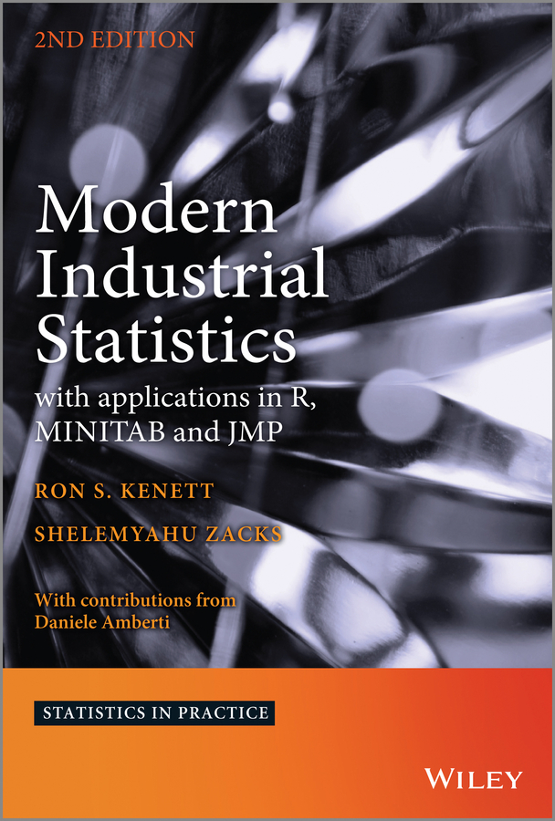 Shelemyahu Zacks Modern Industrial Statistics. with applications in R, MINITAB and JMP