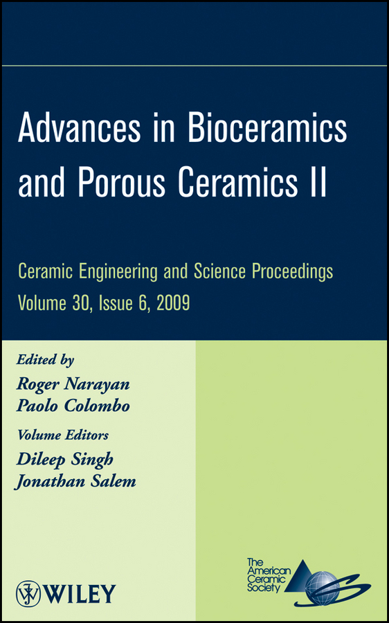 Roger Narayan Advances in Bioceramics and Porous Ceramics II f schwille schwille dense chlorinated solvents in porous
