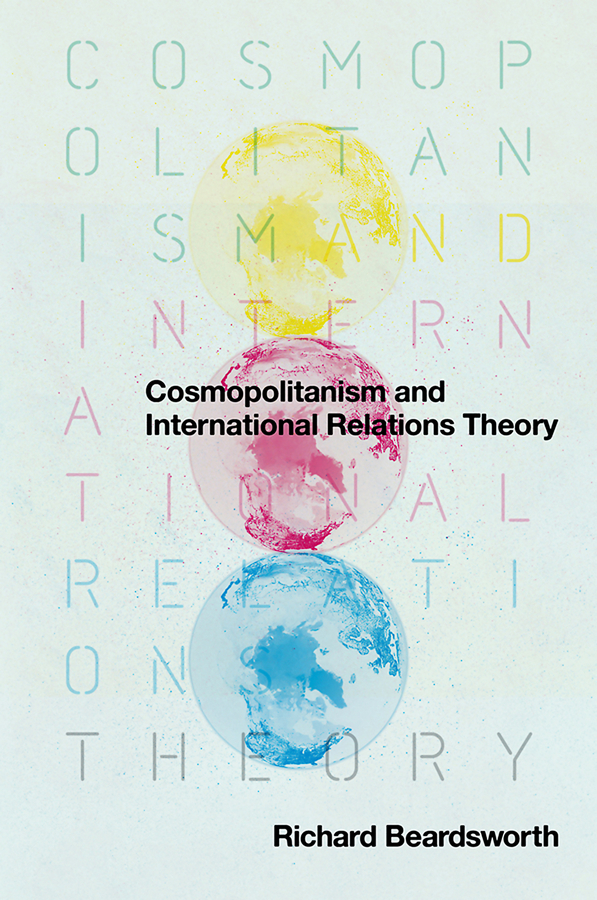 Richard Beardsworth Cosmopolitanism and International Relations Theory