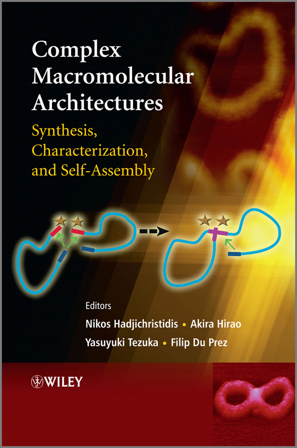 Yasuyuki Tezuka Complex Macromolecular Architectures. Synthesis, Characterization, and Self-Assembly все цены