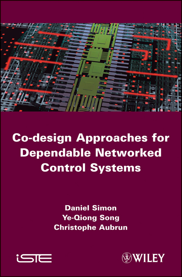 Daniel Simon Co-design Approaches to Dependable Networked Control Systems цена