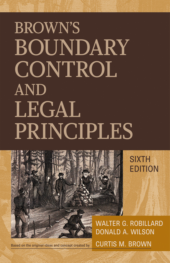 Donald Wilson A. Brown's Boundary Control and Legal Principles walter g robillard brown s boundary control and legal principles