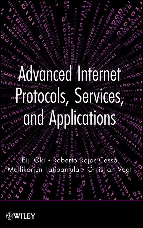 Eiji Oki Advanced Internet Protocols, Services, and Applications станек у internet information services isbn 9785750203833
