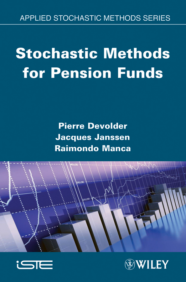 Jacques Janssen Stochastic Methods for Pension Funds