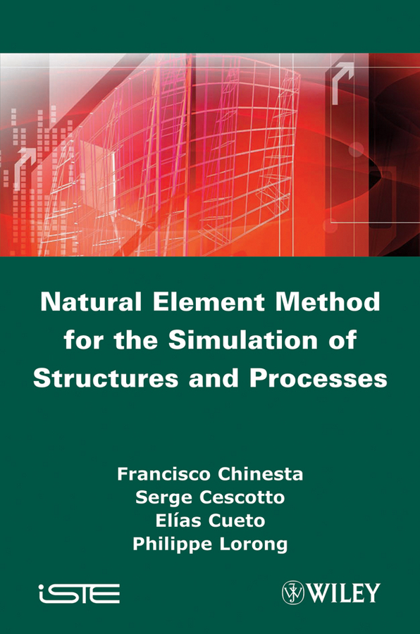 лучшая цена Francisco Chinesta Natural Element Method for the Simulation of Structures and Processes