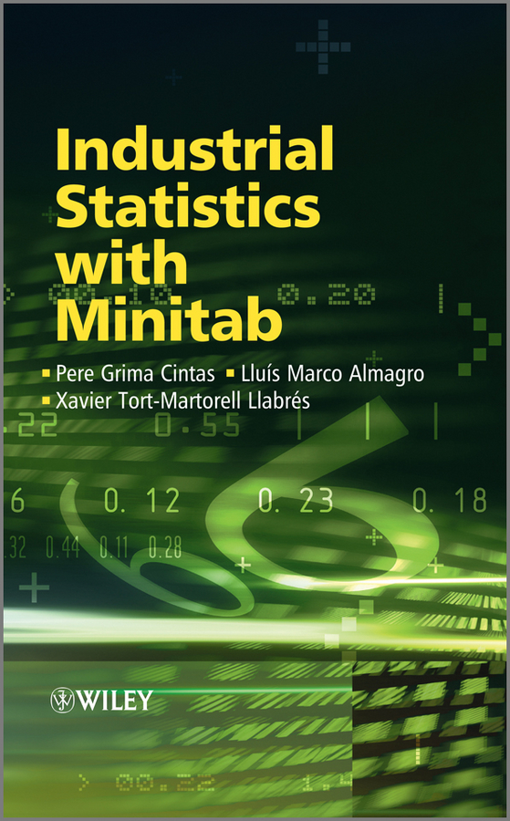 Pere Cintas Grima Industrial Statistics with Minitab xie lei advances in statistical monitoring of complex multivariate processes with applications in industrial process control