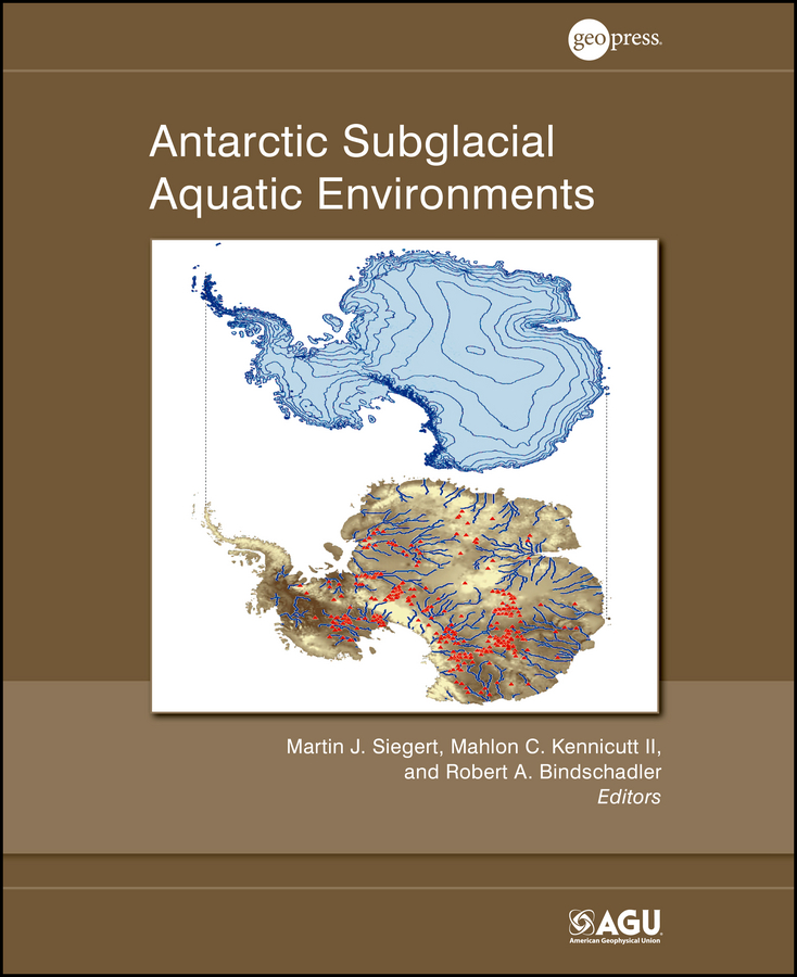 Mahlon Kennicutt C. Antarctic Subglacial Aquatic Environments купить недорого в Москве