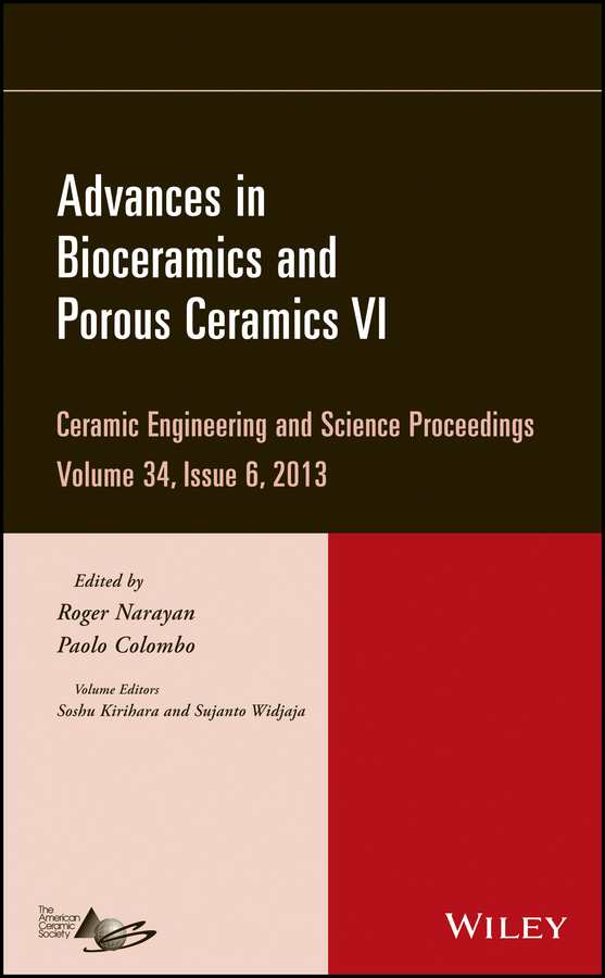 Roger Narayan Advances in Bioceramics and Porous Ceramics VI f schwille schwille dense chlorinated solvents in porous
