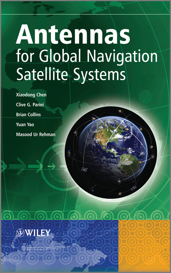 Xiaodong Chen Antennas for Global Navigation Satellite Systems