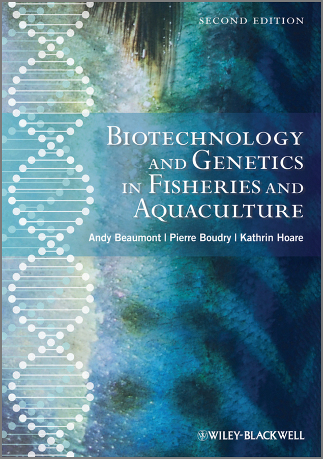 Andy Beaumont Biotechnology and Genetics in Fisheries and Aquaculture