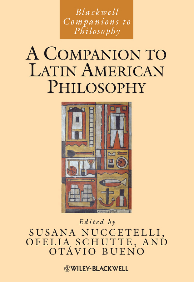 Susana Nuccetelli A Companion to Latin American Philosophy
