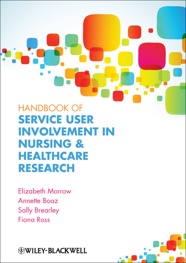 Elizabeth Morrow Handbook of User Involvement in Nursing and Healthcare Research
