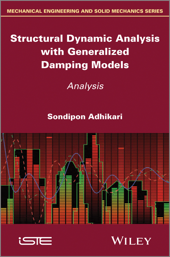 Sondipon Adhikari Structural Dynamic Analysis with Generalized Damping Models. Analysis