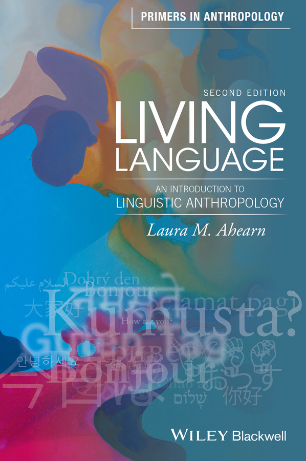Laura Ahearn M. Living Language. An Introduction to Linguistic Anthropology о д ушакова лексический разбор слова