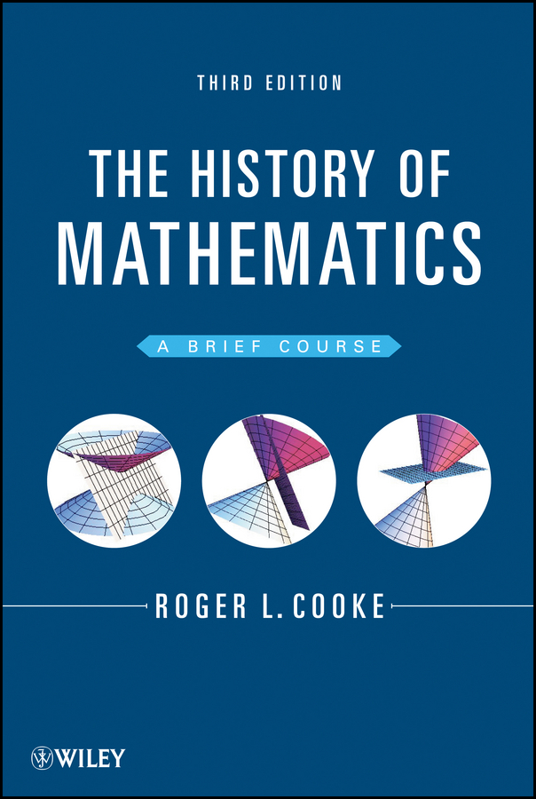 Roger L. Cooke The History of Mathematics. A Brief Course