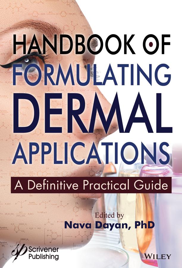 Nava Dayan Handbook of Formulating Dermal Applications. A Definitive Practical Guide kenneth kahn b the pdma handbook of new product development