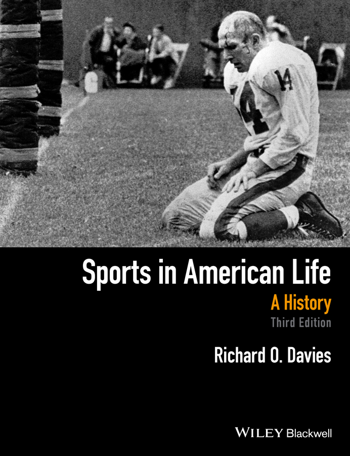 Фото - Richard Davies O. Sports in American Life. A History sports