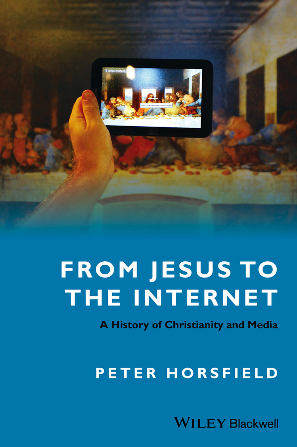 Peter Horsfield From Jesus to the Internet. A History of Christianity and Media micropolar elastic media some problems