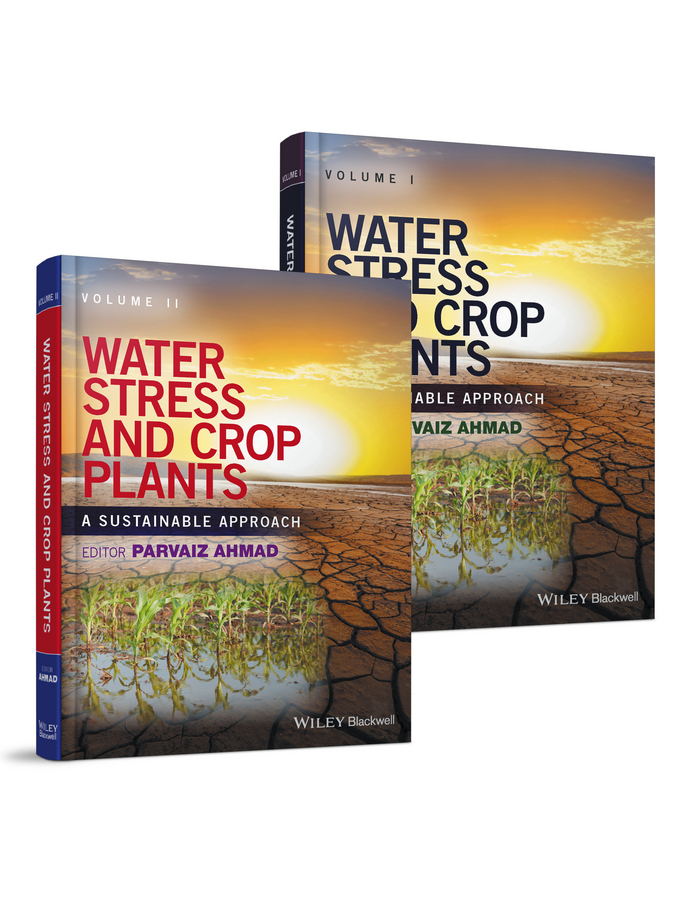 Parvaiz Ahmad Water Stress and Crop Plants. A Sustainable Approach, 2 Volume Set